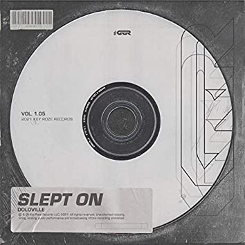 Slept On