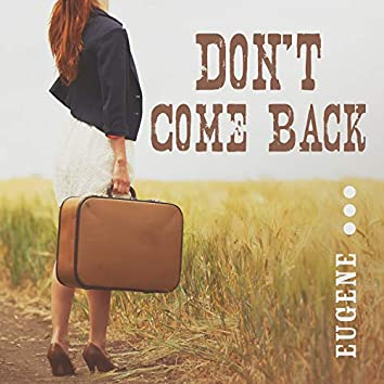 Don't Come Back