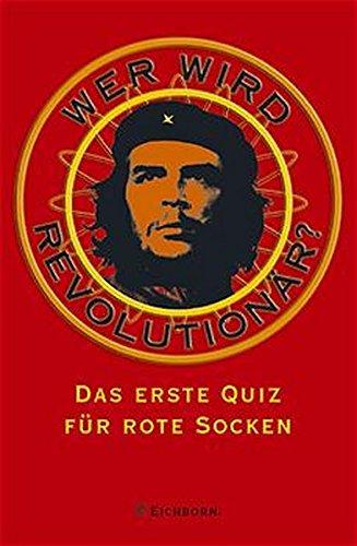 Wer wird Revolutionär?: Das erste Quiz für rote Socken