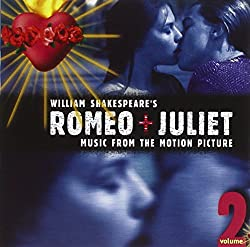 William Shakespeare\'s Romeo + Juliet: Music From The Motion Picture, Volume 2 (1996 Version)