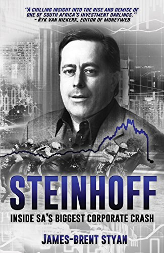 Amazon Com Steinhoff Inside Sa S Biggest Corporate Crash Ebook Styan James Brent Kindle Store