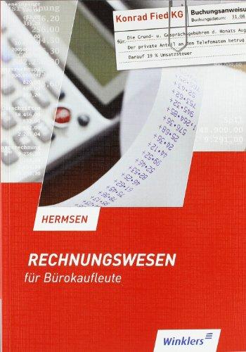 Rechnungswesen für Bürokaufleute: Schülerbuch, 16., überarbeitete Auflage, 2011