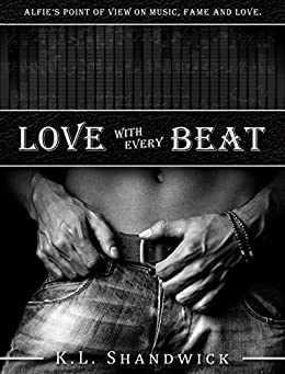 Love with Every Beat: Second Change Rockstar Romance (Alfie Black's POV on the Everything Trilogy) by [K.L. Shandwick]