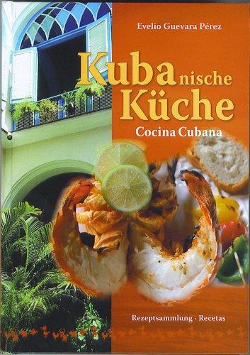 Kubanische Küche: Cocina Cubana