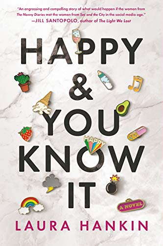 Happy and You Know It by [Laura Hankin]