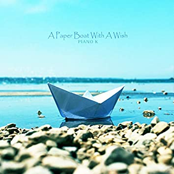 A Paper Boat With A Wish