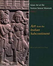Asian Art at the Norton Simon Museum: Volume 1: Art from the Indian Subcontinent