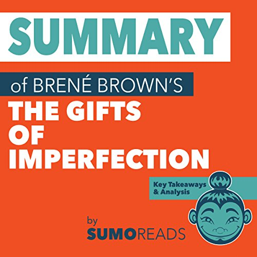 Summary of Brene Brown's The Gifts of Imperfection: Key Takeaways & Analysis cover art
