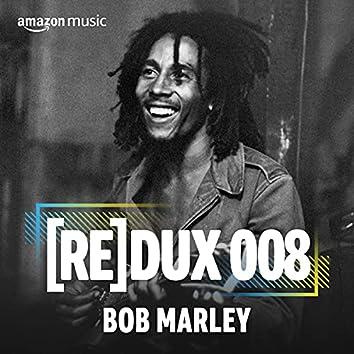 REDUX 008: Bob Marley