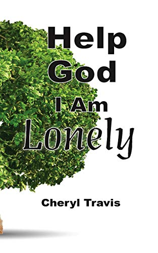 Help God, I Am Lonely