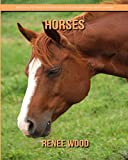 Horses: Beautiful Pictures & Interesting Facts Children Book About Horses