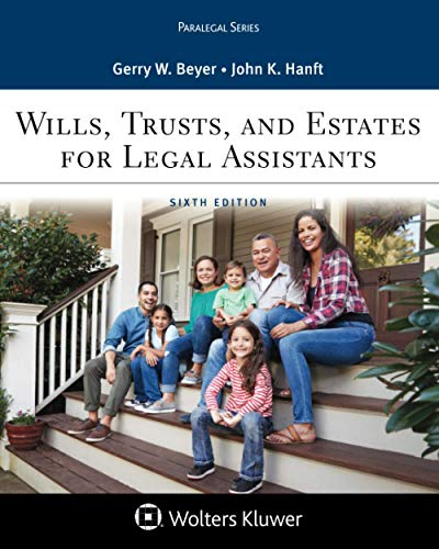 Compare Textbook Prices for Wills, Trusts, and Estates for Legal Assistants Aspen Paralegal Series 6 Edition ISBN 9781543813081 by Beyer, Gerry W.,Hanft, John K.