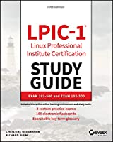 LPIC-1 Linux Professional Institute Certification Study Guide: Exam 101-500 and Exam 102-500