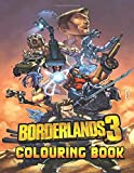 Borderlands Colouring Book: Perfect Gift For Kids and Adults, Mega Fan of Borderlands With Amazing A...
