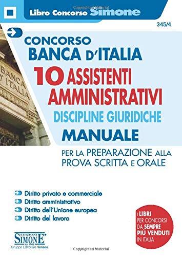 Concorso Banca D'italia 10 ASSISTENTI AMMINISTRATIVI Discipline GIURIDICHE - Manuale