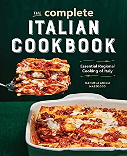 The Complete Italian Cookbook: Essential Regional Cooking of Italy by [Manuela Anelli Mazzocco]