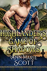 Highlander's Game Of Shadows: A Steamy Scottish Medieval Historical Romance (Highland Tales of Shadows Book 1)