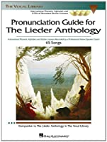 Pronunciation Guide to the Lieder Anthology (The Vocal Library)