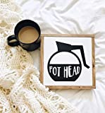 Zacathan432 12' x 12' Frame Wood Sign, Pot Head Funny Coffee Sign Coffee Lover Gift Kitchen Sign Coffee Decor Coffee Bar