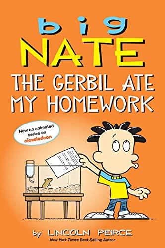 Big Nate: The Gerbil Ate My Homework (Volume 23)の詳細を見る