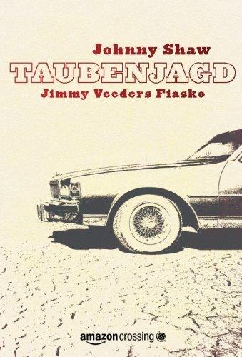Buchseite und Rezensionen zu 'Taubenjagd: Jimmy Veeders Fiasko' von Johnny Shaw