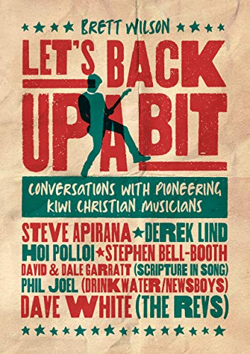 Let's Back Up a Bit: Conversations with Pioneering Kiwi Christian Musicians (English Edition)