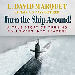 Turn the Ship Around!     A True Story of Turning Followers into Leaders              By:                                                                                                                                 L. David Marquet                               Narrated by:                                                                                                                                 L. David Marquet                      Length: 6 hrs and 27 mins     498 ratings     Overall 4.6
