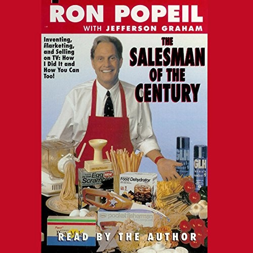 The Salesman of the Century                   By:                                                                                                                                 Ron Popeil                               Narrated by:                                                                                                                                 Ron Popeil                      Length: 2 hrs and 52 mins     6 ratings     Overall 4.0
