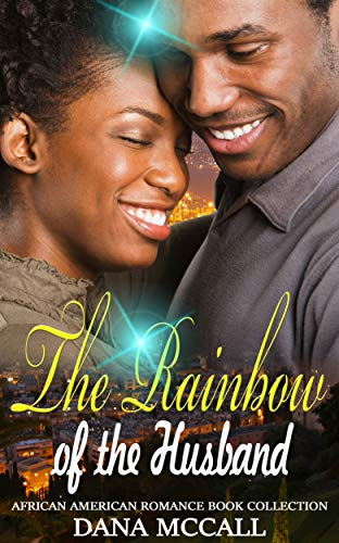 The Rainbow of the Husband: African American Romance Book Collection (English Edition)