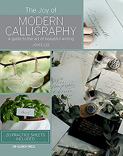 Joy of Modern Calligraphy, The: A guide to the art of beautiful writing