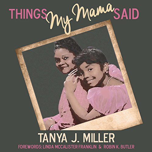 Things My Mama Said Audiobook By Tanya J. Miller cover art