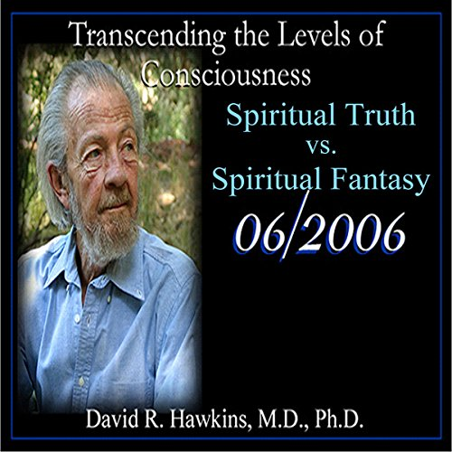 Transcending the Levels of Consciousness Series: Spiritual Truth vs. Spiritual Fantasy audiobook cover art