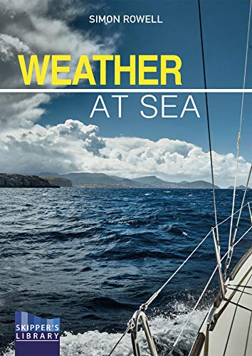 Weather at Sea: A Cruising Skipper's Guide to the Weather: 4