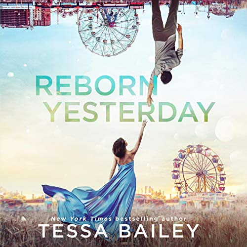 Reborn Yesterday Audiobook By Tessa Bailey cover art