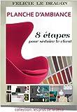 Planche d'ambiance - 8 étapes pour séduire le client (Les pros de la déco)