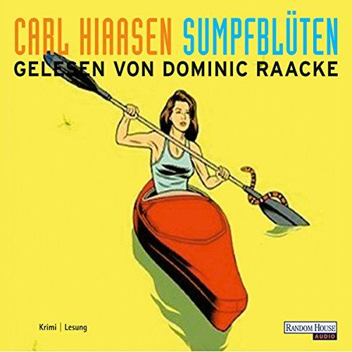 Sumpfblüten                   Autor:                                                                                                                                 Carl Hiaasen                               Sprecher:                                                                                                                                 Dominic Raacke                      Spieldauer: 4 Std. und 40 Min.     17 Bewertungen     Gesamt 3,5