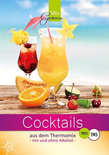 Cocktails aus dem Thermomix: - mit und ohne Alkohol -