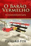 O Barão Vermelho (Um romance da Grande Guerra) (Portuguese Edition)