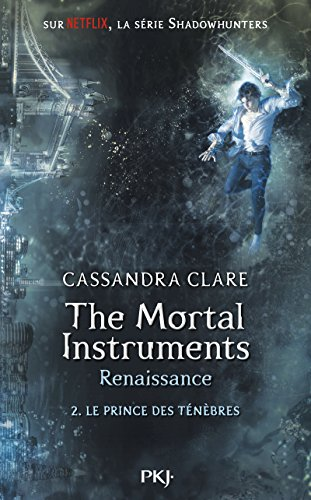 The Mortal Instruments, renaissance - Tome 02 : Le prince des ténèbres (2)