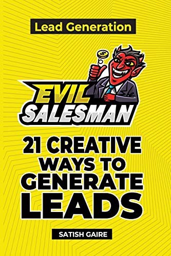EvilSalesman Lead Generation: 21 Creative Ways To Generate Leads