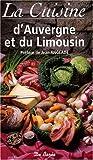 Cuisine d'Auvergne et du Limousin (la)