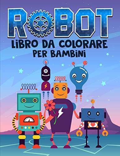 Robot: Libro da colorare per bambini: 35 splendide illustrazioni per bimbi da 3 a 10 anni