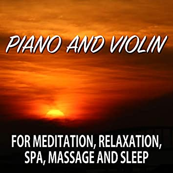 Piano and Violin for Meditation, Relaxation, Spa, Massage and Sleep