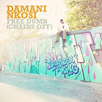 Free Dumb (Chains Off) - Single