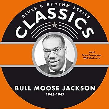 Blues & Rhythm Series Classics - Bullmoose Jackson 1945-1947