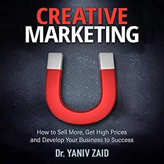 Creative Marketing: How to Sell More, Get High Prices, and Develop Your Business to Success audiobook cover art