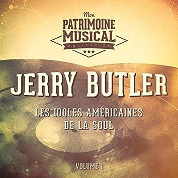 Les Idoles Américaines De La Soul: Jerry Butler, Vol. 1