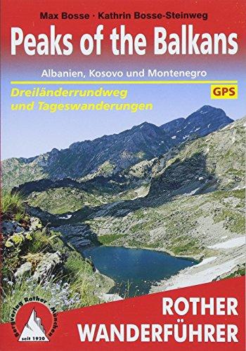 Peaks of the Balkans: Albanien, Kosovo und Montenegro. Alle Etappen mit GPS-Tracks (Rother Wanderführer)