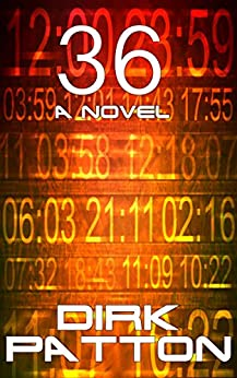36: A Novel by [Dirk Patton]