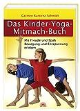 Carmen Ramirez Schmidt: Das-Kinder-Yoga-Mitmach-Buch